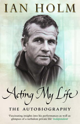 Acting My Life by Ian Holm