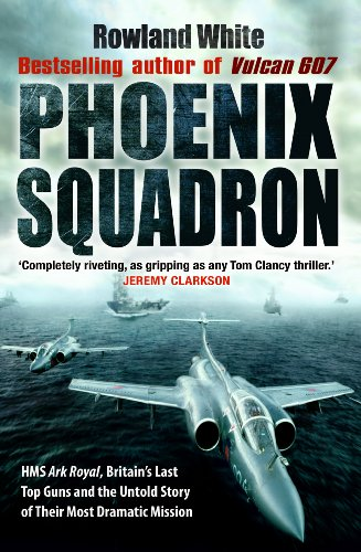 Phoenix Squadron By Rowland White