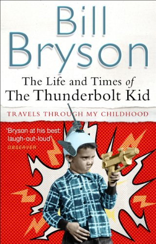 The Life And Times Of The Thunderbolt Kid von Bill Bryson