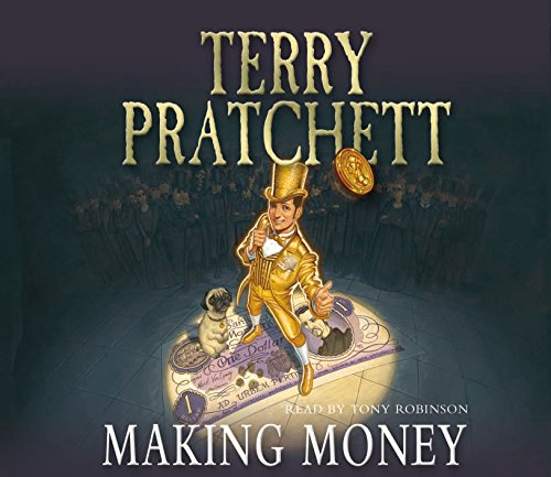 Making Money: (Discworld Novel 36) (Discworld Novels) By Pratchett, Terry