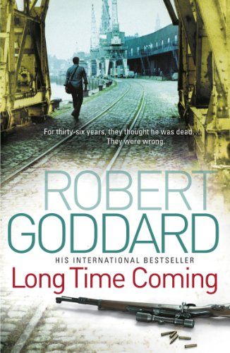 Long Time Coming: Crime Thriller by Robert Goddard