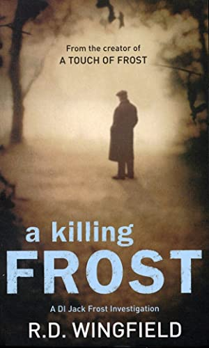 A Killing Frost: (Di Jack Frost Book 6) By R. D. Wingfield