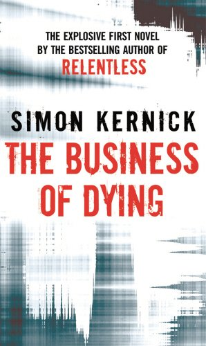 The Business of Dying By Simon Kernick