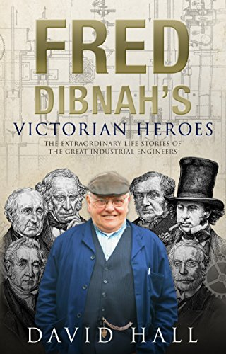 Fred Dibnah's Victorian Heroes By David Hall