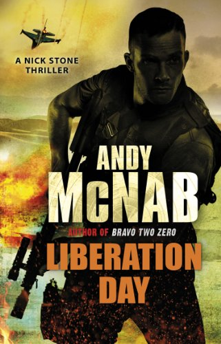Liberation Day: (Nick Stone Thriller 5) By Andy McNab