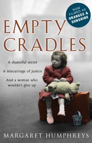 Empty Cradles (Oranges and Sunshine) by Margaret Humphreys
