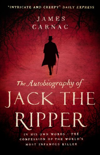 The Autobiography of Jack the Ripper von James Carnac