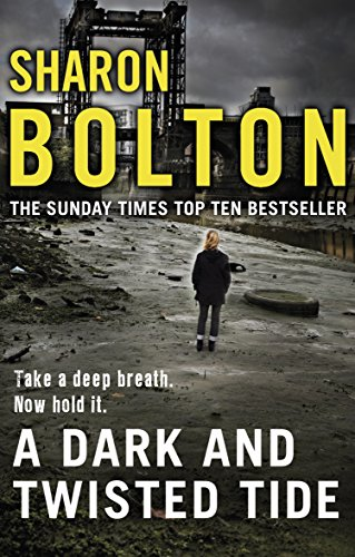 A Dark and Twisted Tide: Lacey Flint Series, Book 4 by Sharon Bolton