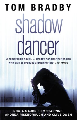 Shadow Dancer by Tom Bradby