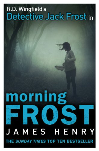 Morning Frost: DI Jack Frost Series 3 by James Henry