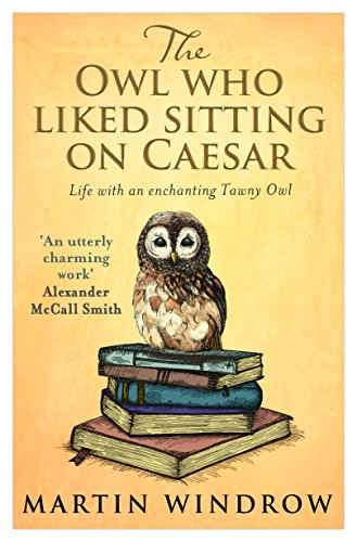 The Owl Who Liked Sitting on Caesar von Martin Windrow