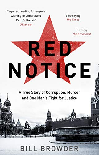 Red Notice: How I Became Putin's No. 1 Enemy by Bill Browder