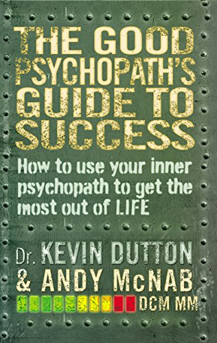 The Good Psychopath's Guide to Success by Andy McNab