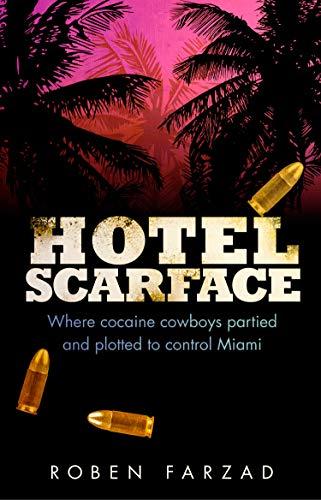 Hotel Scarface von Roben Farzad