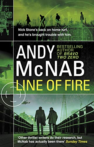 Line of Fire: (Nick Stone Thriller 19) By Andy McNab