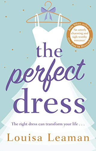 The Perfect Dress By Louisa Leaman