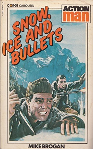 Snow, Ice and Bullets By Mike Brogan