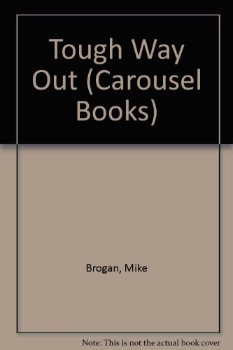 Tough Way Out By Mike Brogan