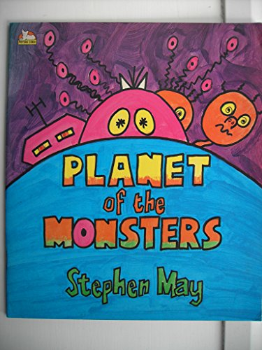 Planet of the Monsters By Professor Stephen May