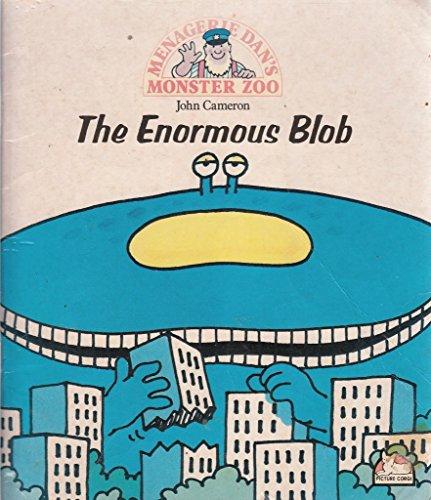 Enormous Blob By John Cameron