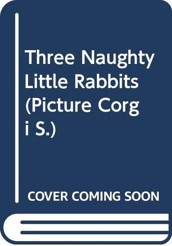 Three Naughty Little Rabbits By Ruth McCarthy