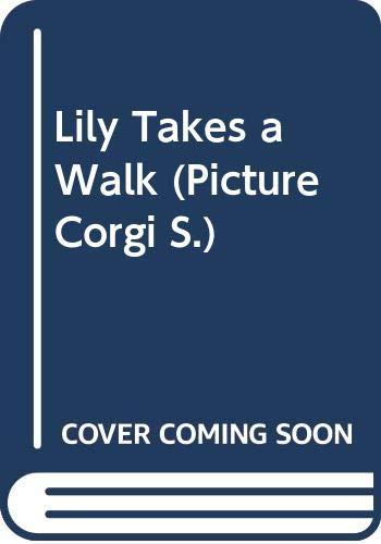 Lily Takes a Walk By Satoshi Kitamura