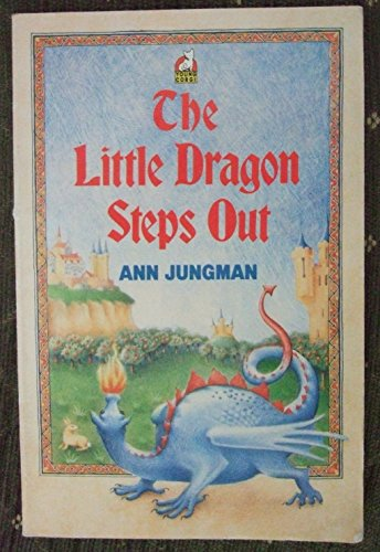 The Little Dragon Steps Out By Ann Jungman
