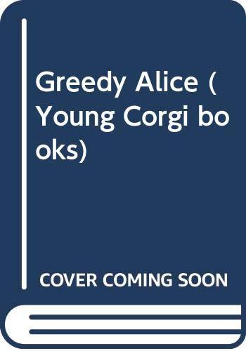 Greedy Alice By Helen Cresswell