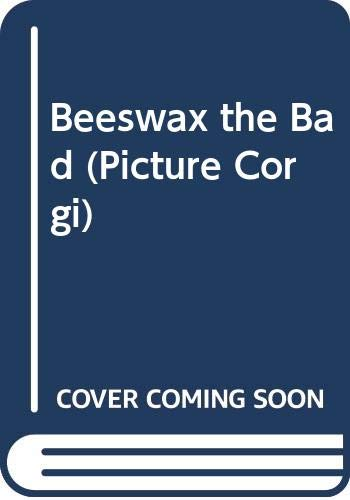 Beeswax the Bad (Picture Corgi) By Andrew Martyr