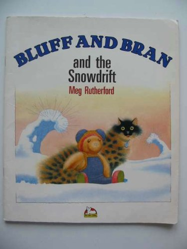 Bluff and Bran and the Snowdrift By Meg Rutherford