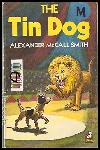 The Tin Dog By Alexander McCall Smith