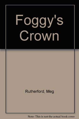 Foggy's Crown By Meg Rutherford
