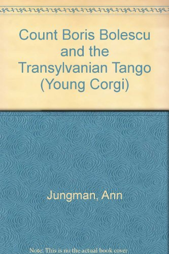 Count Boris Bolescu and the Transylvanian Tango By Ann Jungman