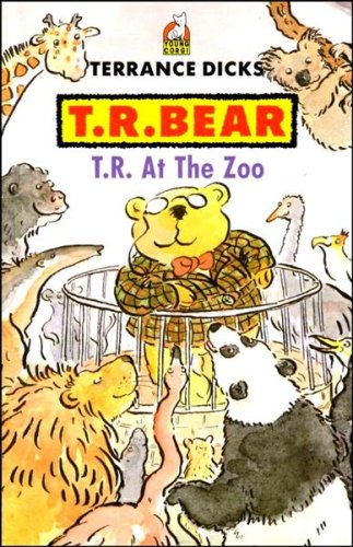 T.R.Bear at the Zoo By Terrance Dicks