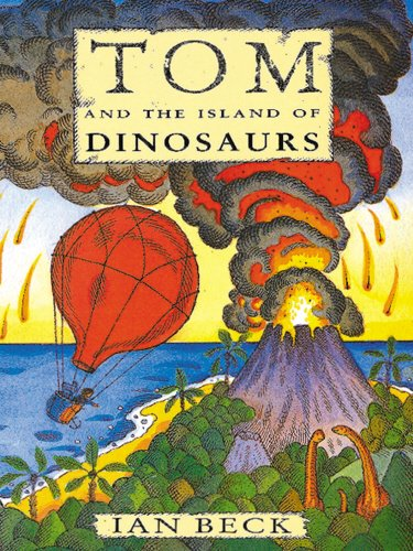 TOM AND THE ISLAND OF DINOSAURS By Illustrated by Ian Beck