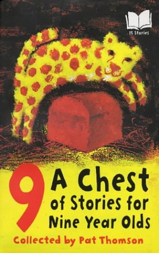 A Chest Of Stories For 9 Year Olds By Edited by Pat Thomson