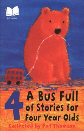 A Bus Full Of Stories For 4 Year Olds By Edited by Pat Thomson
