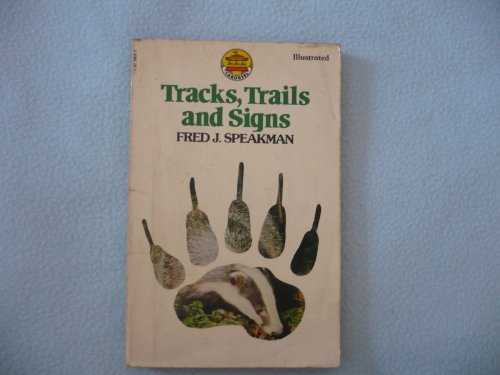 Tracks, Trails and Signs By Fred J. Speakman