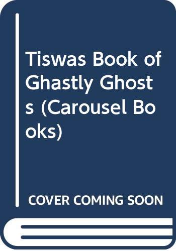 Tiswas Book of Ghastly Ghosts (Carousel Books) Edited by Helen Piddock