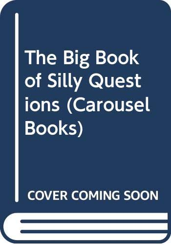 The Big Book of Silly Questions By Edited by Gyles Brandreth