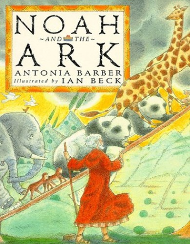 Noah And The Ark By Antonia Barber