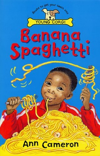 Banana Spaghetti By Ann Cameron