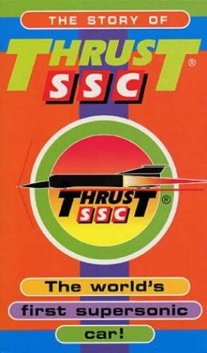 The Story Of Thrust SSC By Richard Noble