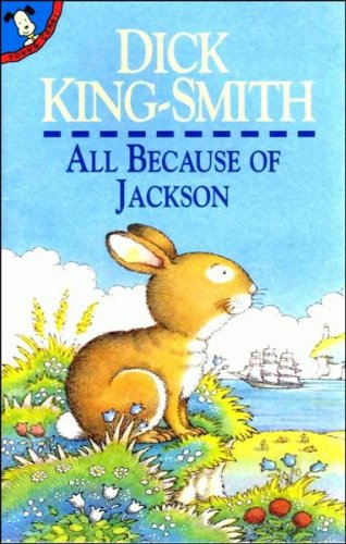 All Because of Jackson By Dick King-Smith