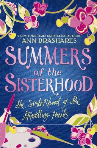 Summers of the Sisterhood: The Sisterhood of the Travelling Pants By Ann Brashares