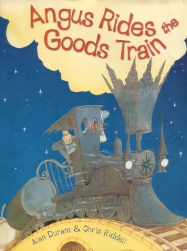 Angus Rides The Goods Train By Illustrated by Chris Riddell