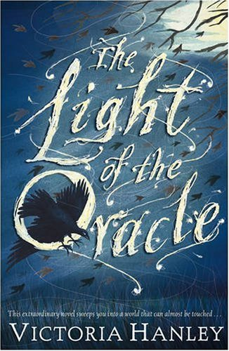 LIGHT OF THE ORACLE THE By Victoria Hanley