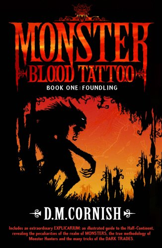 Monster Blood Tattoo: Foundling By D. M. Cornish