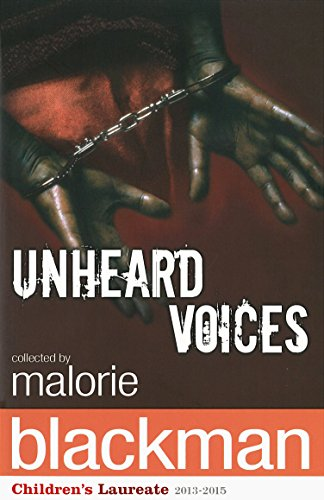 Unheard Voices: An Anthology of Stories and Poems to Commemorate the Bicentenary Anniversary of the Abolition of the Slave Trade By Malorie Blackman