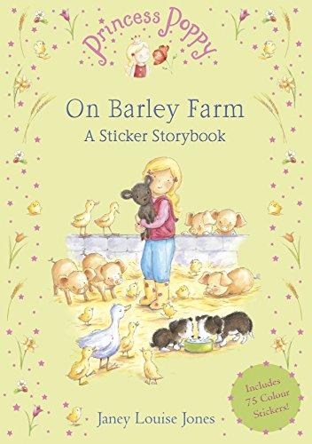 Princess Poppy On Barley Farm: A Sticker Storybook By Janey Louise Jones